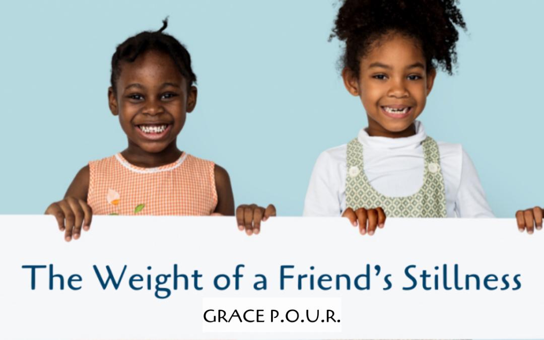 The Weight of a Friend's Stillness